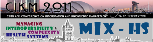 First International Workshop on Managing Interoperability and compleXity in Health Systems (MIX-HS'11)