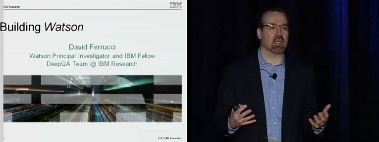 """Building Watson"" by David Ferrucci, Watson Principal Investigator and IBM Fellow, IBM Research [video available for free at the ACM Digital Library]"