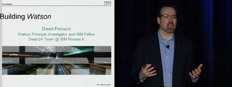 """Building Watson"" by David Ferrucci, Watson Principal Investigator and IBM Fellow, IBM Research"
