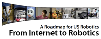 "The result of a CCC visioning activity on robotics: ""A Roadmap for U.S. Robotics: From Internet to Robotics"""