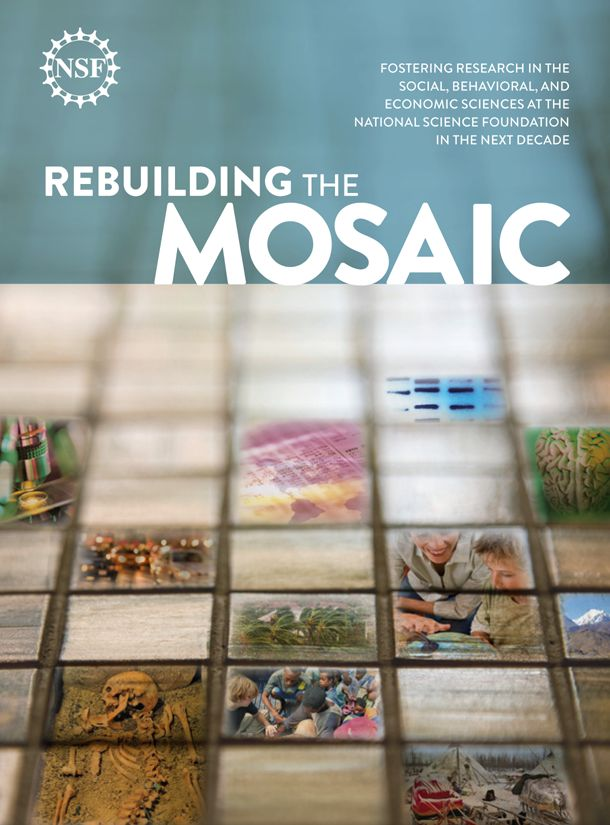"""Rebuilding the Mosaic: Fostering Research in the Social, Behavioral, and Economic Sciences at the National Science Foundation in the Next Decade"" [image courtesy NSF]."