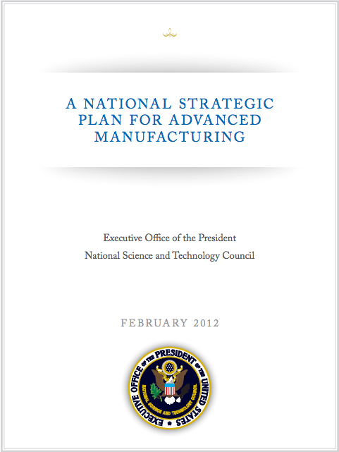 A National Strategic Plan for Advanced Manufacturing [image courtesy The White House].