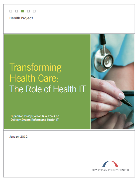 Transforming Health Care: The Role of Health IT [image courtesy Bipartisan Policy Center]