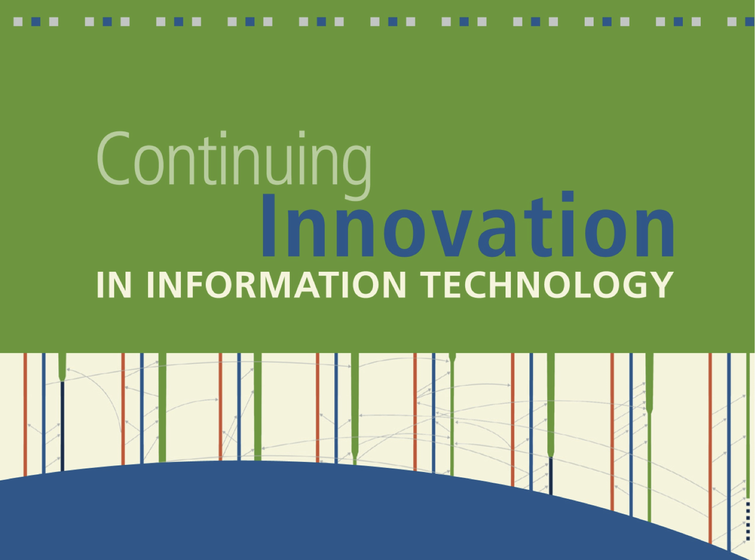"The cover of the ""Continuing Innovation in Information Technology"" report being released today [image courtesy CSTB]."
