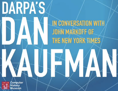 DARPA's Dan Kaufman interviewed by New York Times's tech writer John Markoff at the Computer History Museum [image courtesy the Computer History Museum].
