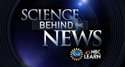 Science Behind the News [image courtesy NBC Learn].
